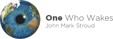 One Who Wakes | John Mark Stroud