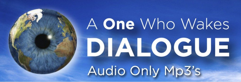 Dialogues - Audio only Mp3's - One Who WakesOne Who Wakes